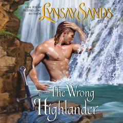 The Wrong Highlander: Highland Brides Audiobook, by Lynsay Sands