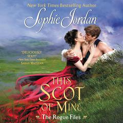 This Scot of Mine: The Rogue Files Audiobook, by Sophie Jordan