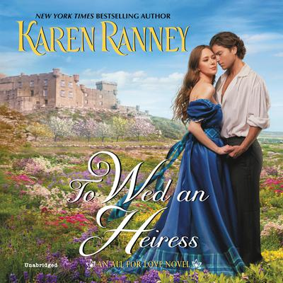 To Wed an Heiress: An All for Love Novel Audiobook, by Karen Ranney