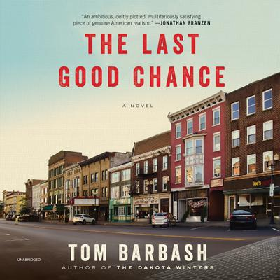 The Last Good Chance: A Novel Audiobook, by Tom Barbash