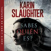 ¿Sabes quien es? Audiobook, by Karin Slaughter