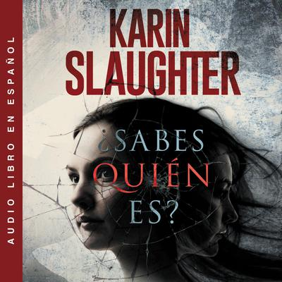 �Sabes quien es? Audiobook, by Karin Slaughter