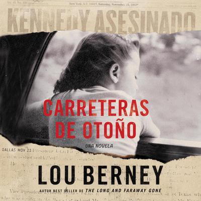 Carreteras de otono Audiobook, by Lou Berney