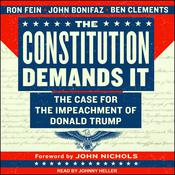 The Constitution Demands It: The Case for the Impeachment of Donald Trump Audiobook, by Author Info Added Soon