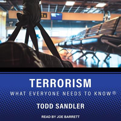 Terrorism: What Everyone Needs to Know Audiobook, by Todd Sandler