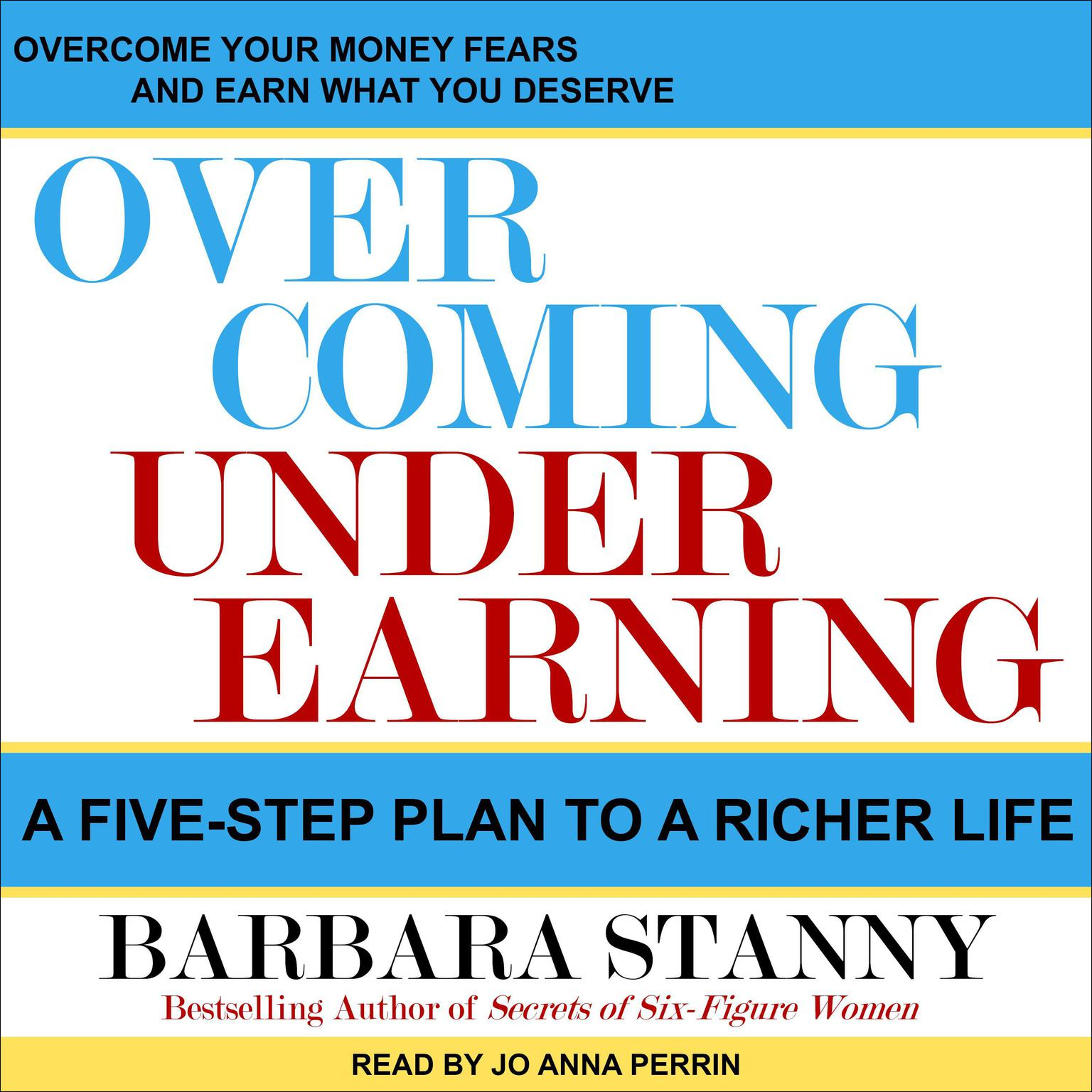 Printable Overcoming Underearning: A Five-Step Plan to a Richer Life Audiobook Cover Art