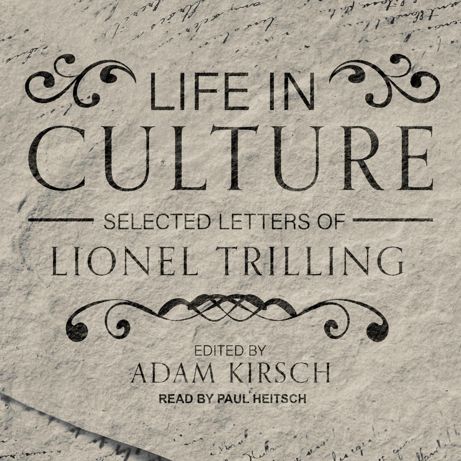 Life in Culture: Selected Letters of Lionel Trilling Audiobook, by Lionel Trilling