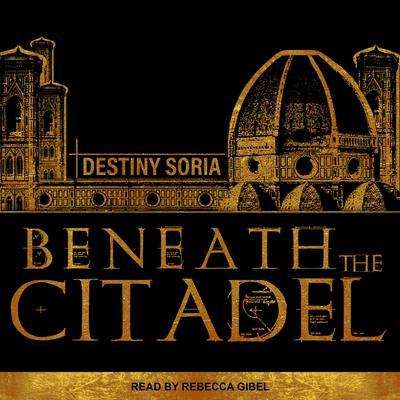 Beneath the Citadel Audiobook, by Destiny Soria