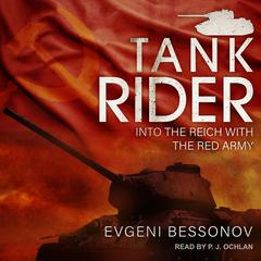 Tank Rider: Into the Reich with the Red Army Audiobook, by Evgeni Bessonov
