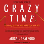 Crazy Time: Surviving Divorce and Building a New Life Audiobook, by Author Info Added Soon|