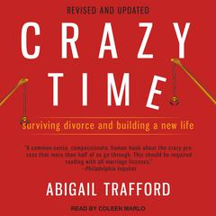 Crazy Time: Surviving Divorce and Building a New Life Audiobook, by Abigail Trafford