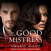 The Good Mistress: A BWWM Billionaire Romance Audiobook, by Amarie Avant