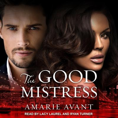 The Good Mistress: A BWWM Billionaire Romance Audiobook, by Amarie Avant