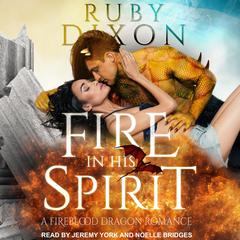 Fire In His Spirit Audiobook, by Ruby Dixon