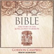 Bible: The Story of the King James Version Audiobook, by Gordon Campbell