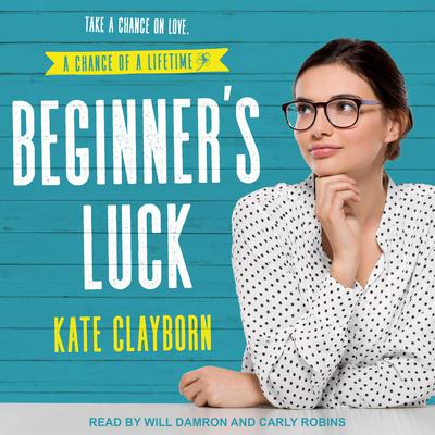 Beginners Luck Audiobook, by Kate Clayborn