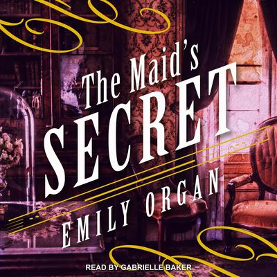 The Maids Secret Audiobook, by Emily Organ