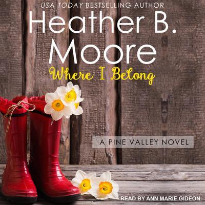 Where I Belong Audiobook, by Heather B. Moore