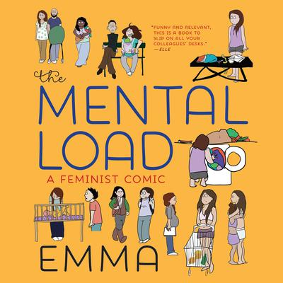 The Mental Load: A Feminist Comic Audiobook, by Emma