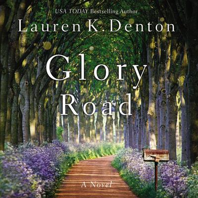 Glory Road Audiobook, by Lauren K. Denton
