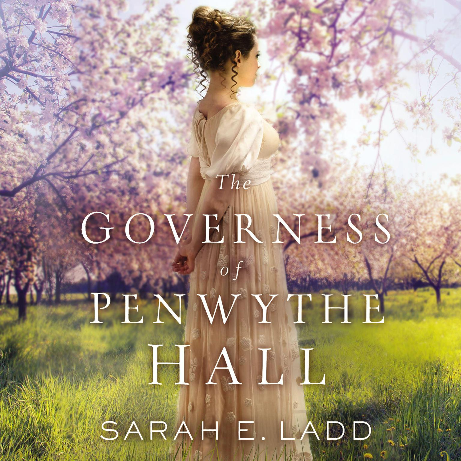 The Governess of Penwythe Hall Audiobook, by Sarah E. Ladd