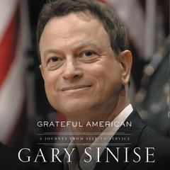 Grateful American: A Journey from Self to Service Audiobook, by Gary Sinise