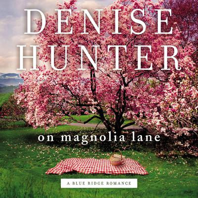 On Magnolia Lane Audiobook, by Denise Hunter