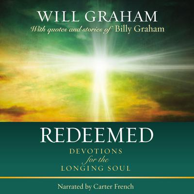 Redeemed: Devotions for the Longing Soul Audiobook, by Will Graham