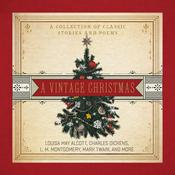 A Vintage Christmas: A Collection of Classic Stories and Poems Audiobook, by Various, various authors