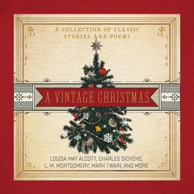 A Vintage Christmas: A Collection of Classic Stories and Poems Audiobook, by Various