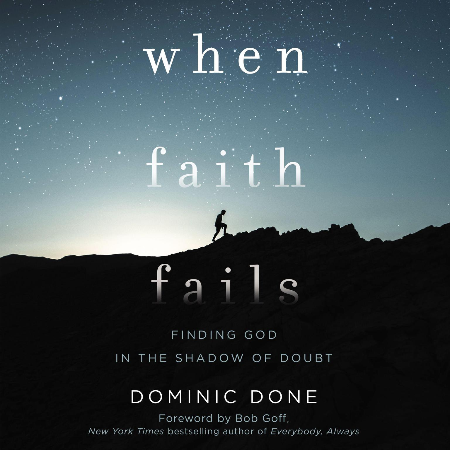 Printable When Faith Fails: Finding God in the Shadow of Doubt Audiobook Cover Art
