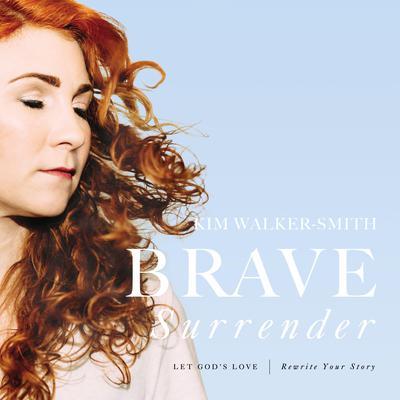 Brave Surrender: Let Gods Love Rewrite Your Story Audiobook, by Kim Walker-Smith
