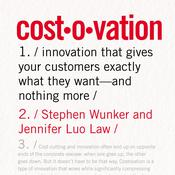 Costovation: Innovation That Gives Your Customers Exactly What They Want--And Nothing More Audiobook, by Stephen Wunker|