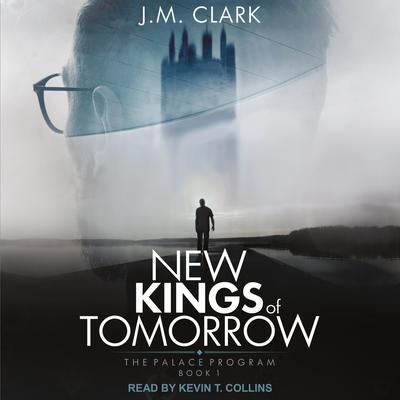 New Kings of Tomorrow Audiobook, by J.M. Clark