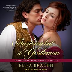 Anything but a Gentleman Audiobook, by Elisa Braden