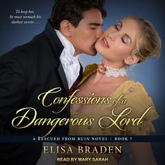 Confessions of a Dangerous Lord Audiobook, by Elisa Braden