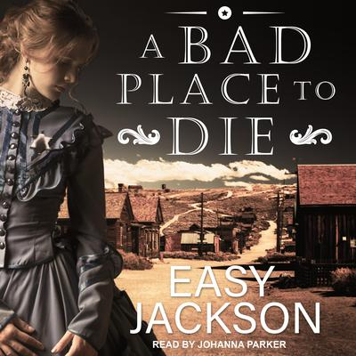 A Bad Place to Die Audiobook, by Easy Jackson