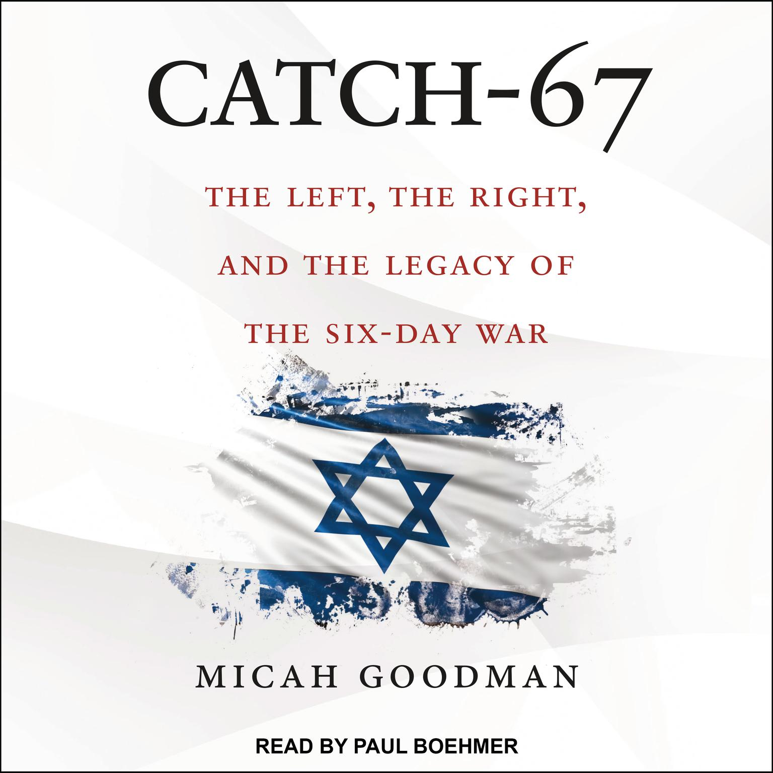 Printable Catch-67: The Left, the Right, and the Legacy of the Six-Day War Audiobook Cover Art