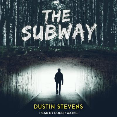 The Subway: A Suspense Thriller Audiobook, by Dustin Stevens