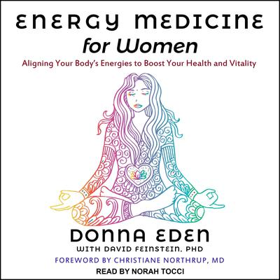 Energy Medicine for Women: Aligning Your Bodys Energies to Boost Your Health and Vitality Audiobook, by Donna Eden