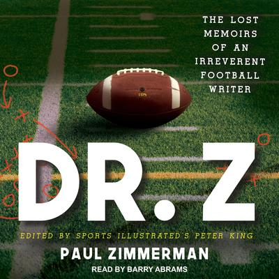 Dr. Z: The Lost Memoirs of an Irreverent Football Writer Audiobook, by Paul Zimmerman
