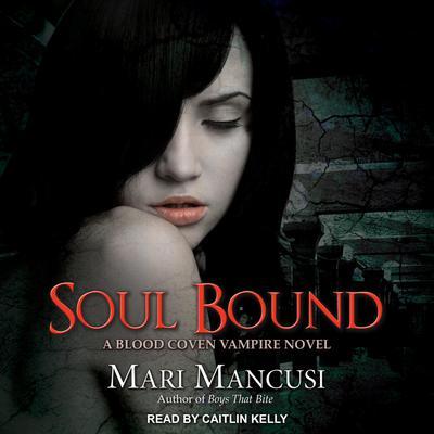 Soul Bound: A Blood Coven Vampire Novel Audiobook, by Mari Mancusi