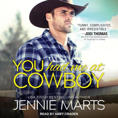 You Had Me at Cowboy Audiobook, by Jennie Marts