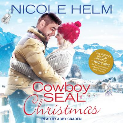 Cowboy SEAL Christmas Audiobook, by Nicole Helm