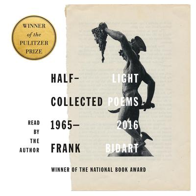 Half-light: Collected Poems 1965-2016 Audiobook, by Frank Bidart
