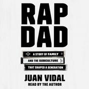 Rap Dad: A Story of Family and the Subculture That Shaped a Generation Audiobook, by Author Info Added Soon