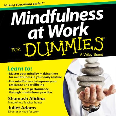 Mindfulness at Work For Dummies Audiobook, by Juliet Adams