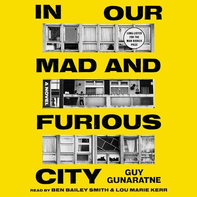 In Our Mad and Furious City: A Novel Audiobook, by Guy Gunaratne