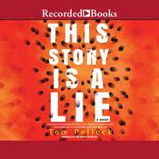 This Story Is a Lie Audiobook, by Tom Pollock