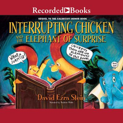 Interrupting Chicken and the Elephant of Surprise Audiobook, by David Ezra Stein